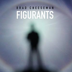 Brad-Cheeseman-Figurants-digital-cover-300x300-WEB